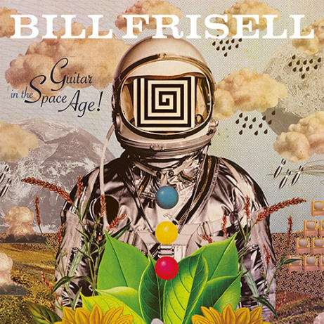 BillFrisell-GuitarInTheSpaceAge.jpg