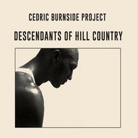 CedricBurnsideProject-DescendantOfHillCountry.jpg