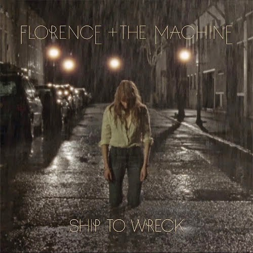 FlorenceTheMachine-ShipToWreck.jpg
