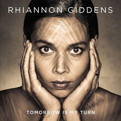 RhiannonGiddens-TomorrowIsMyTurn.jpg