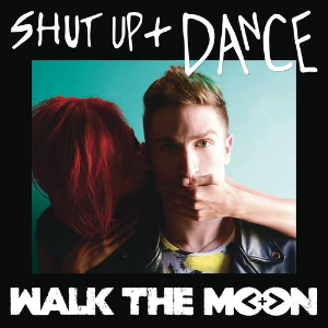 WalkTheMoon-ShutUpAndDance.png