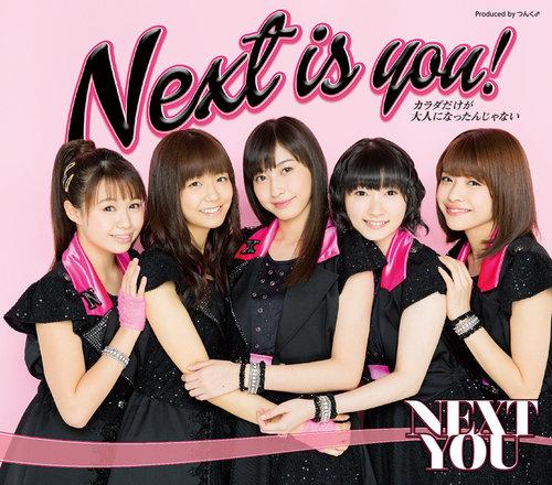 「Next is you!/カラダだけが大人になったんじゃない」通常盤A