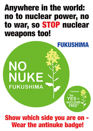 Anywhere in the world: no to nuclear power, no to war, so STOP nuclear weapons too!