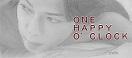 ONE HAPPY O'CLOCK
