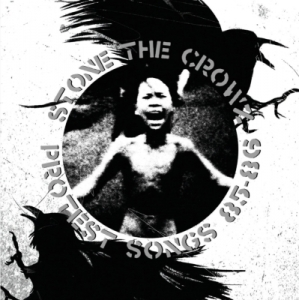 STONE THE CROWZ『PROTEST SONGS 85-86』