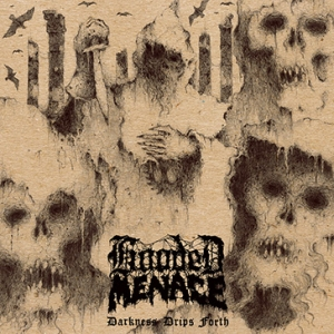 HOODED MENACE『Darkness Drips Forth』