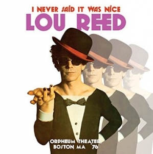 Lou Reed『I Never Said It Was Nice
