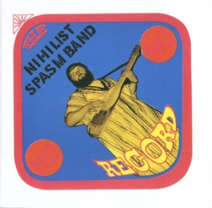 NIHILIST SPASM BAND『No Record』
