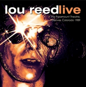 Lou Reed『Paramount Theatre, Denver, Colorado 1989』
