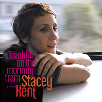 Breakfast On The Morning Tram Stacey Kent