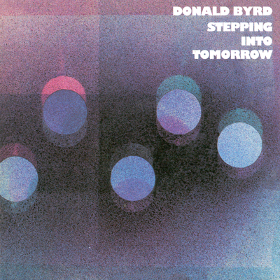 Stepping Into Tomorrow Donald Byrd