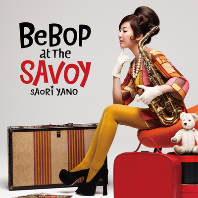 Bebop At The Savoy 矢野沙織