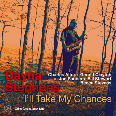 I'll Take My Chances Dayna Stephens