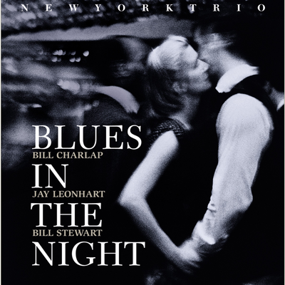 Blues In The Night New York Trio