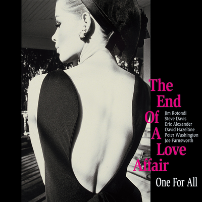 The End Of A Love Affair One For All