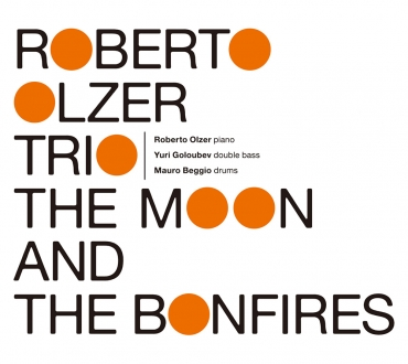 The Moon And The Bonfires Roberto Olzer Trio