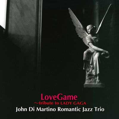 LoveGame ~tribute to LADY GAGA John Di Martino Romantic Jazz Trio