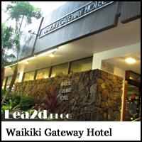 ハワイのコンド & ホテル「Waikiki Gateway Hotel (ワイキキゲートウェイ ホテル)」宿泊ブログ