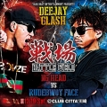 "DEEJAY CLASH ""戦場~Battle Field~"""