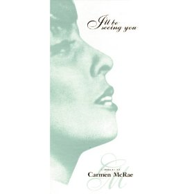 Carmen McRae(We'll Be Together Again)