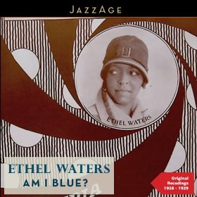Ethel Waters(Am I Blue?)