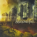 Shadows Fall / Fire from the Sky