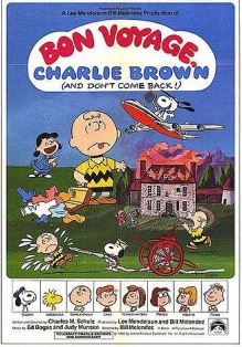 Bon Voyage, Charlie Brown And Don't Come Back !
