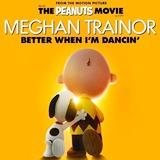 Meghan Trainor_Better When Im Dancin
