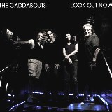 The Gaddabouts_Look Out Now!