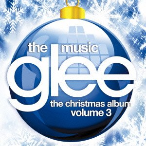「GLEE THE MUSIC THE CHRISTMAS ALBUM VOLUME 3」