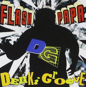 電気グルーヴ「FLASH PAPA」