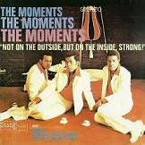 The Moments – Not On The Outside, But On The Inside, Strong!